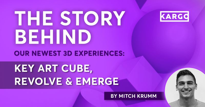 The Story Behind: Our newest 3D experiences - Key Art Cube, Revolve & Emerge