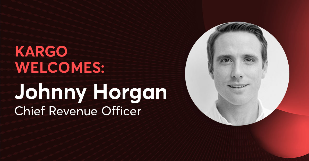 Meet Kargo's Chief Revenue Officer: Johnny Horgan