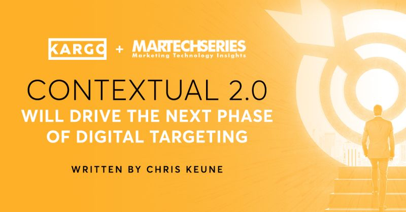 How Contextual 2.0 Will Drive The Next Phase of Digital Targeting
